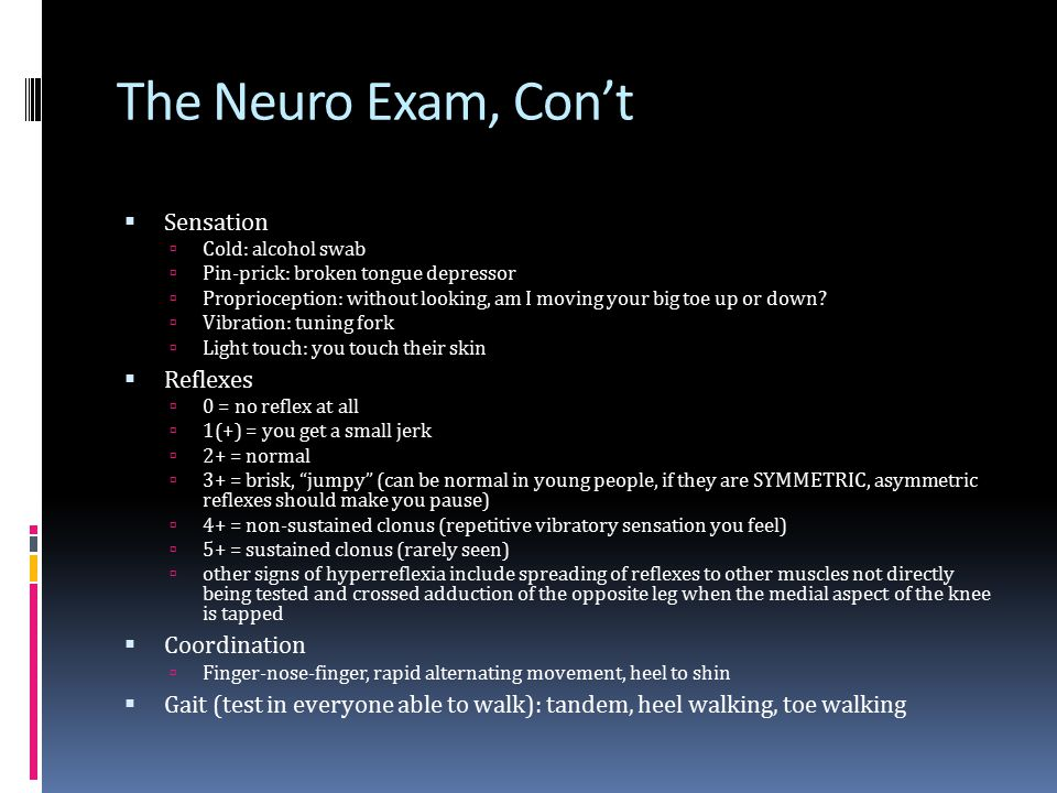 The Neuro Exam, Con't Sensation Reflexes Coordination