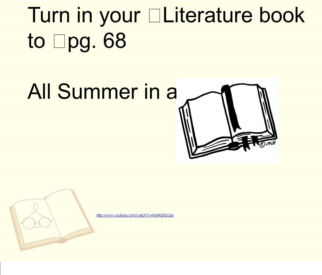 Turn in your Literature book to pg. 68