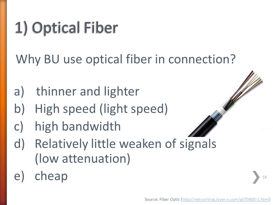 1) Optical Fiber Why BU use optical fiber in connection