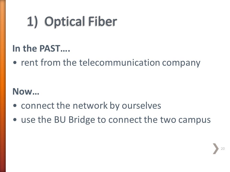 1) Optical Fiber In the PAST…. rent from the telecommunication company
