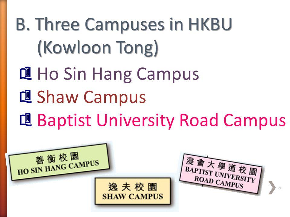 B. Three Campuses in HKBU (Kowloon Tong)