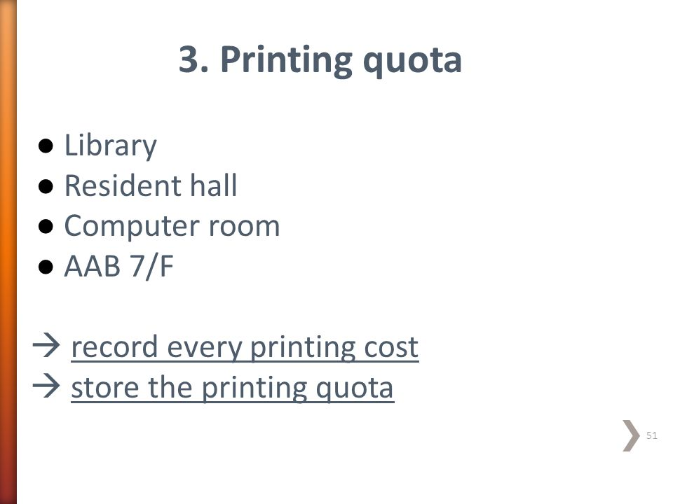 3. Printing quota Library Resident hall Computer room AAB 7/F