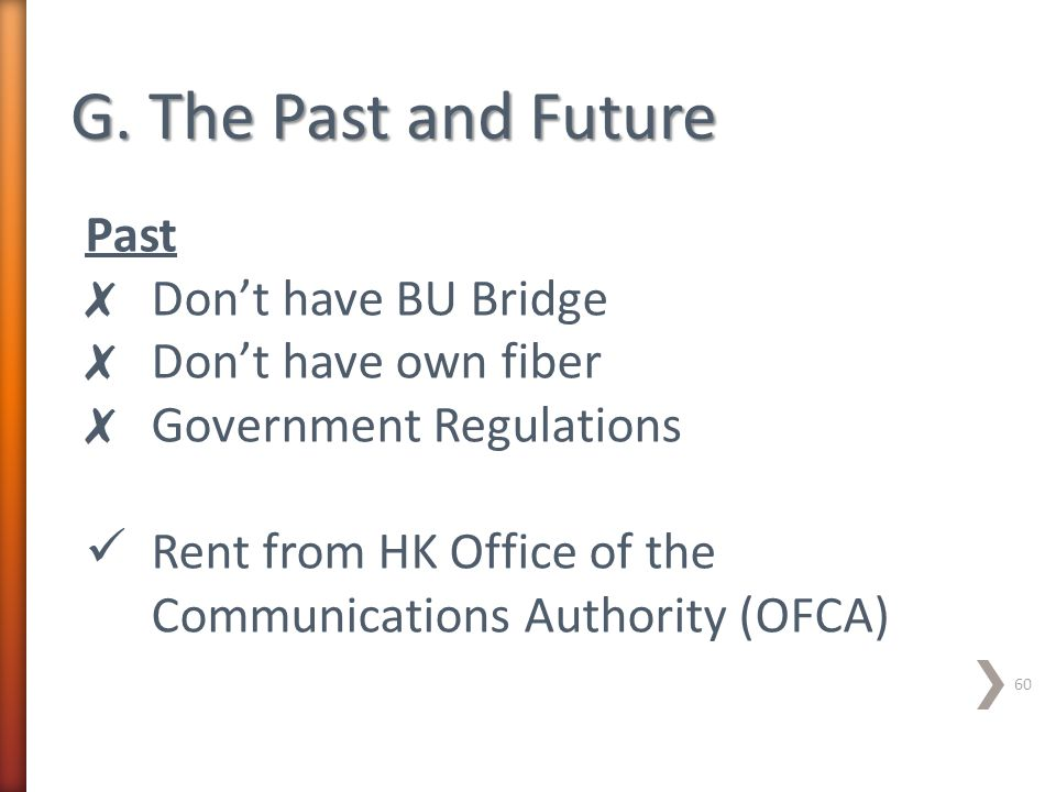G. The Past and Future Past Don't have BU Bridge Don't have own fiber