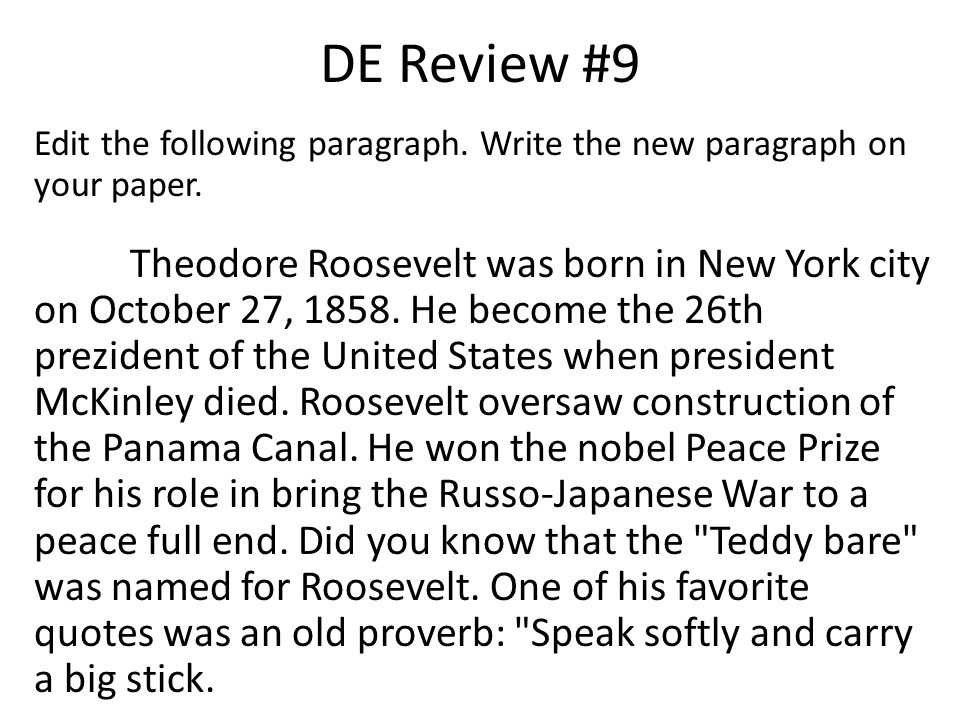 DE Review #9 Edit the following paragraph. Write the new paragraph on your paper.