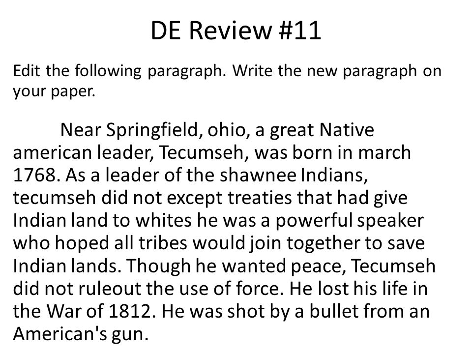 DE Review #11 Edit the following paragraph. Write the new paragraph on your paper.