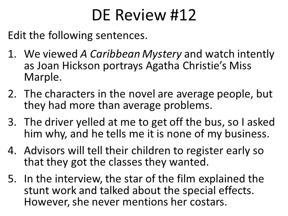 DE Review #12 Edit the following sentences.