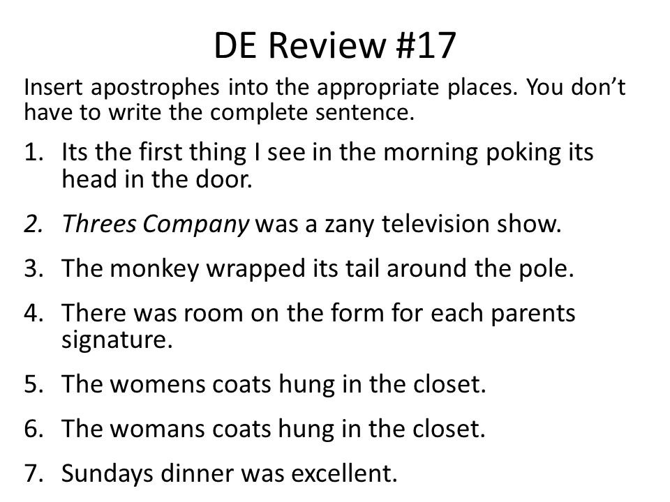 DE Review #17 Insert apostrophes into the appropriate places. You don't have to write the complete sentence.