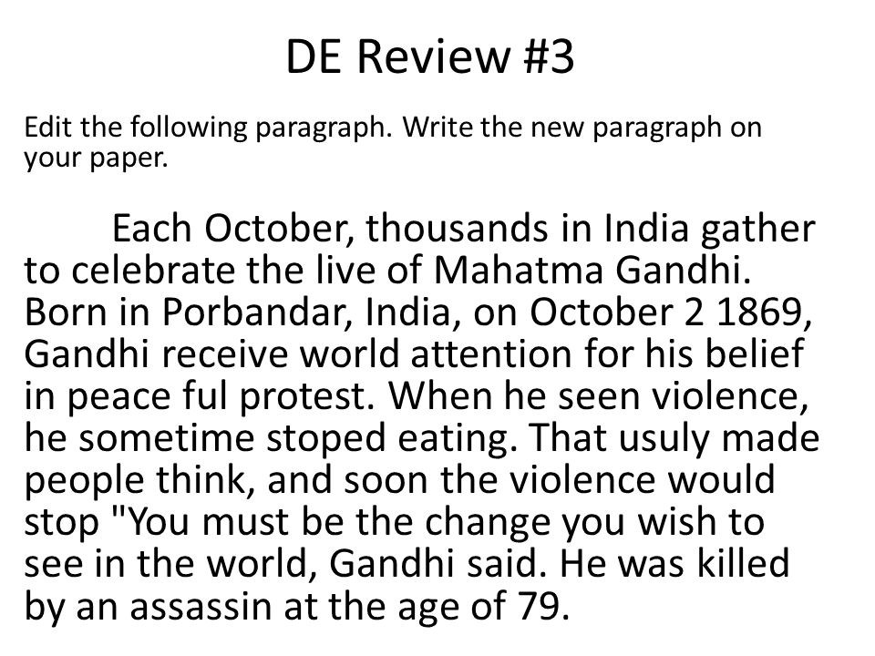 DE Review #3 Edit the following paragraph. Write the new paragraph on your paper.