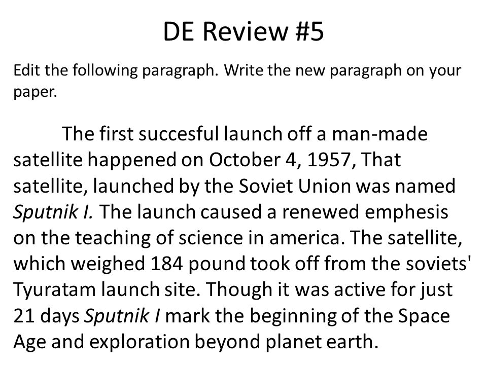 DE Review #5 Edit the following paragraph. Write the new paragraph on your paper.