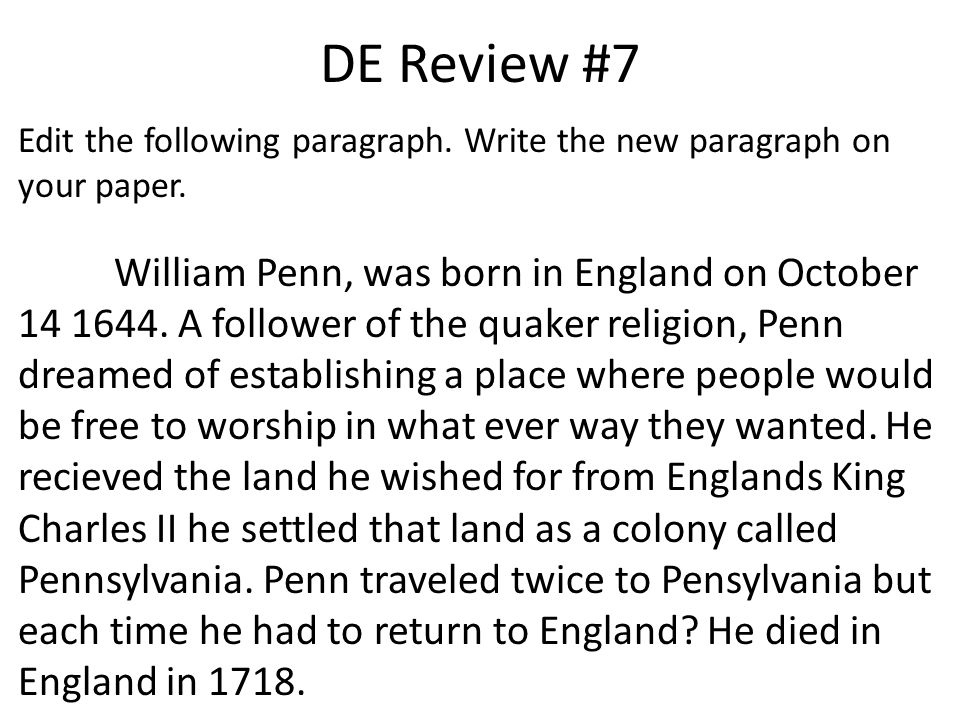 DE Review #7 Edit the following paragraph. Write the new paragraph on your paper.