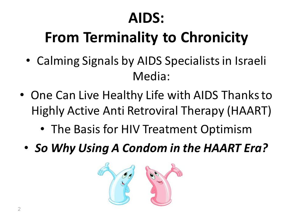 AIDS: From Terminality to Chronicity