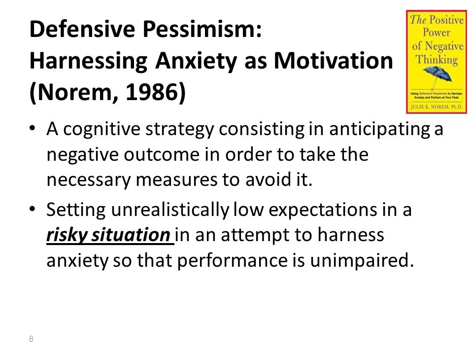 Defensive Pessimism: Harnessing Anxiety as Motivation (Norem, 1986)