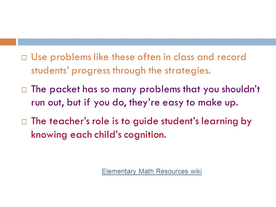 Use problems like these often in class and record students' progress through the strategies.