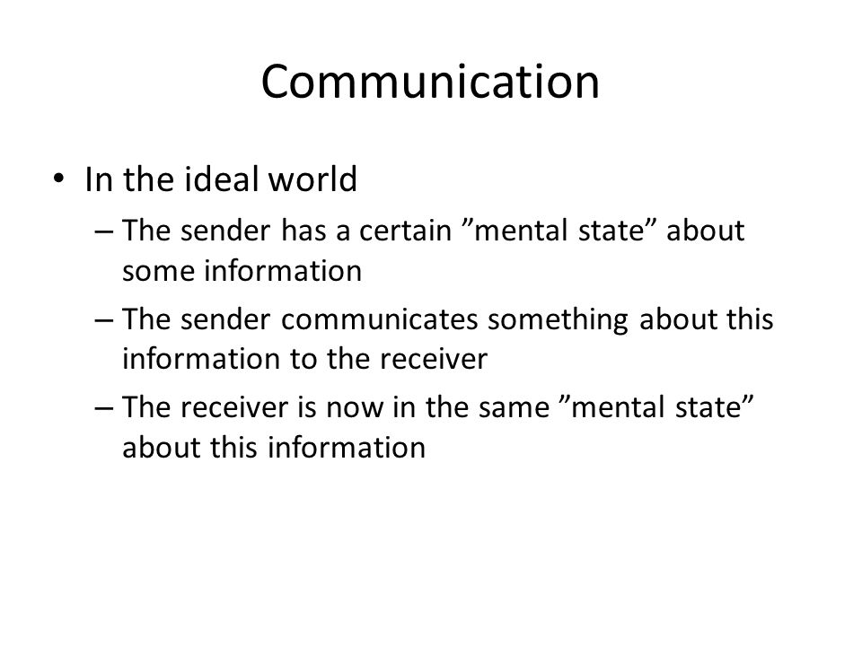 Communication In the ideal world