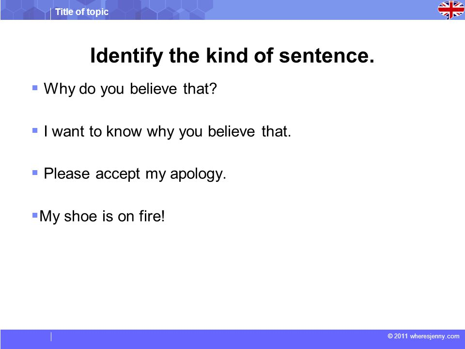 Identify the kind of sentence.
