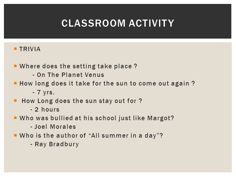 Classroom Activity TRIVIA Where does the setting take place