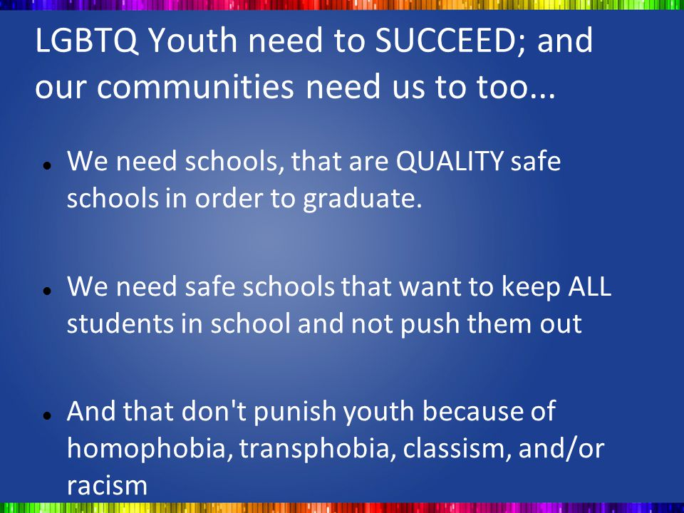 LGBTQ Youth need to SUCCEED; and our communities need us to too...