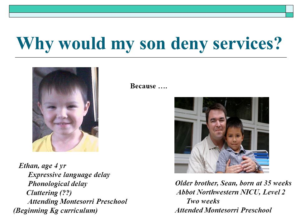 Why would my son deny services
