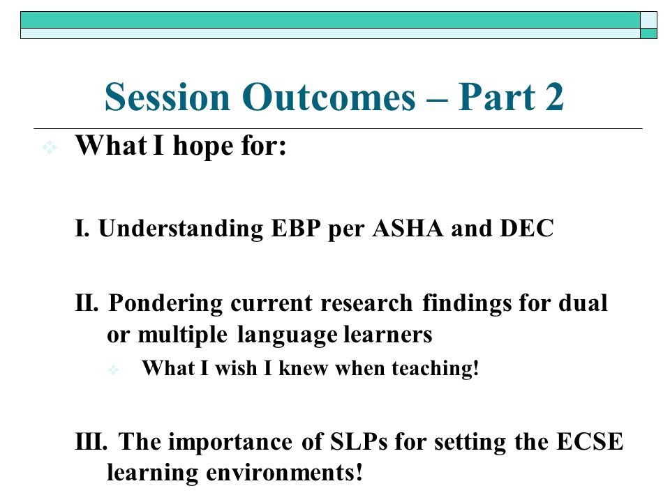 Session Outcomes – Part 2