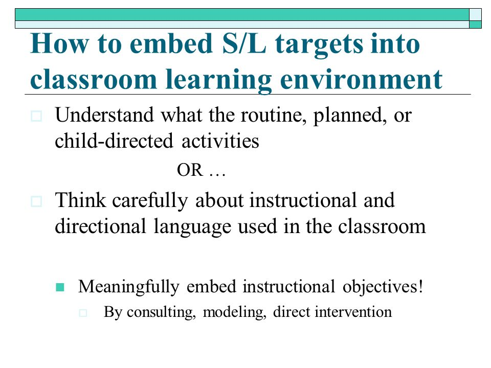 How to embed S/L targets into classroom learning environment