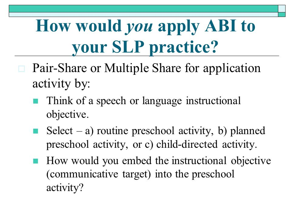 How would you apply ABI to your SLP practice