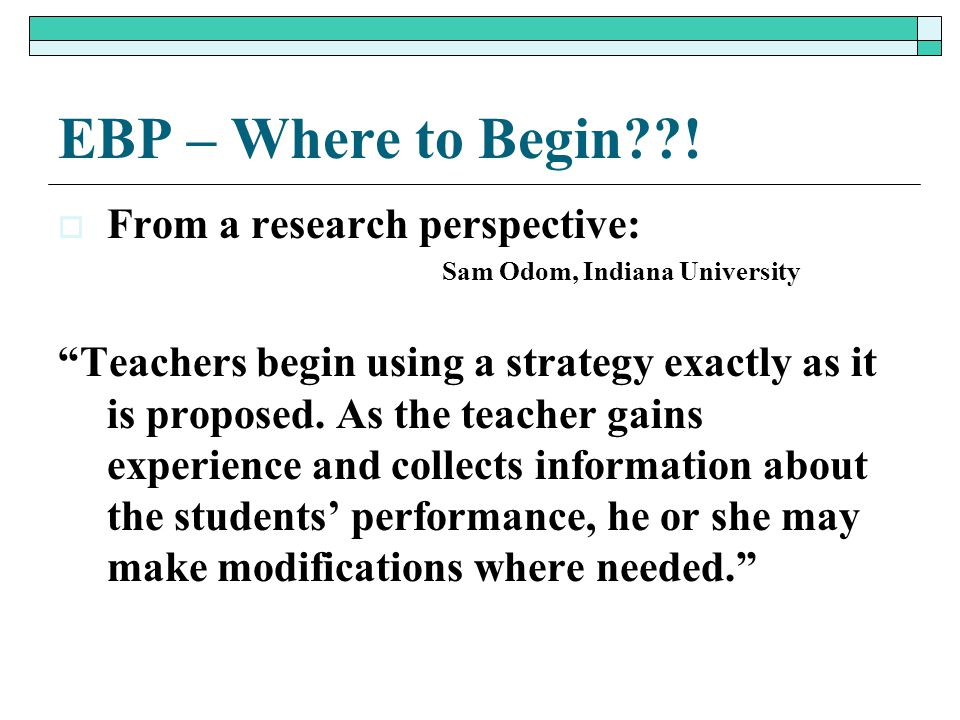 EBP – Where to Begin ! From a research perspective: