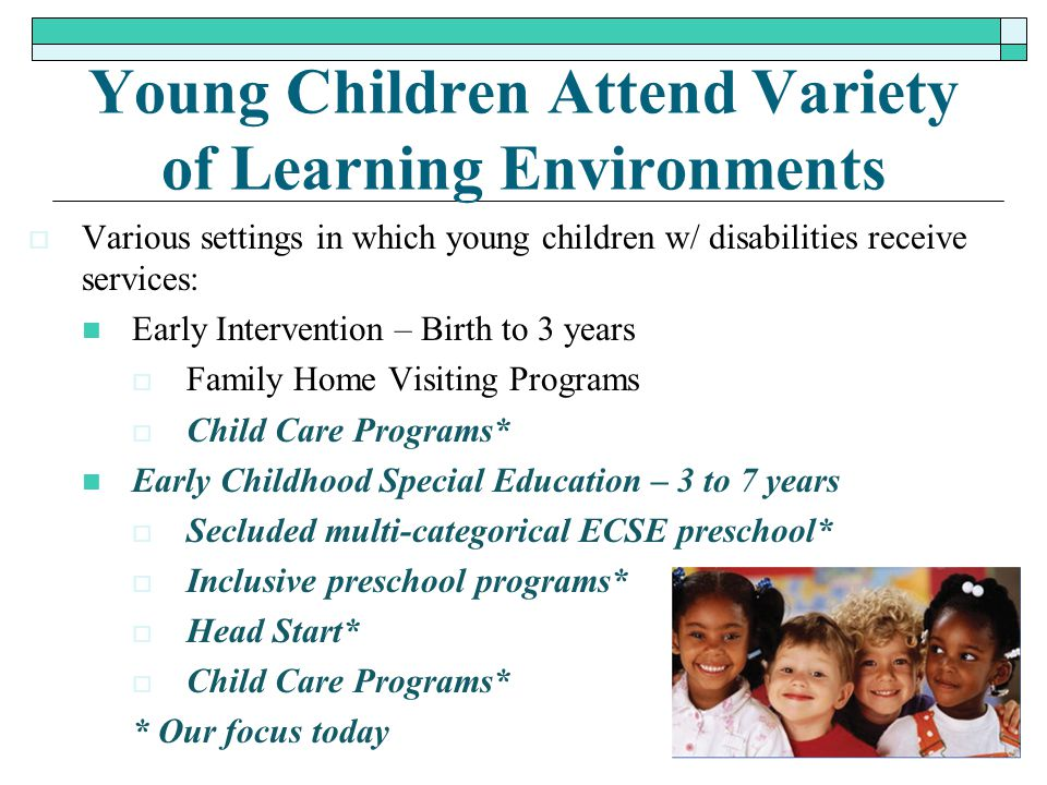 Young Children Attend Variety of Learning Environments
