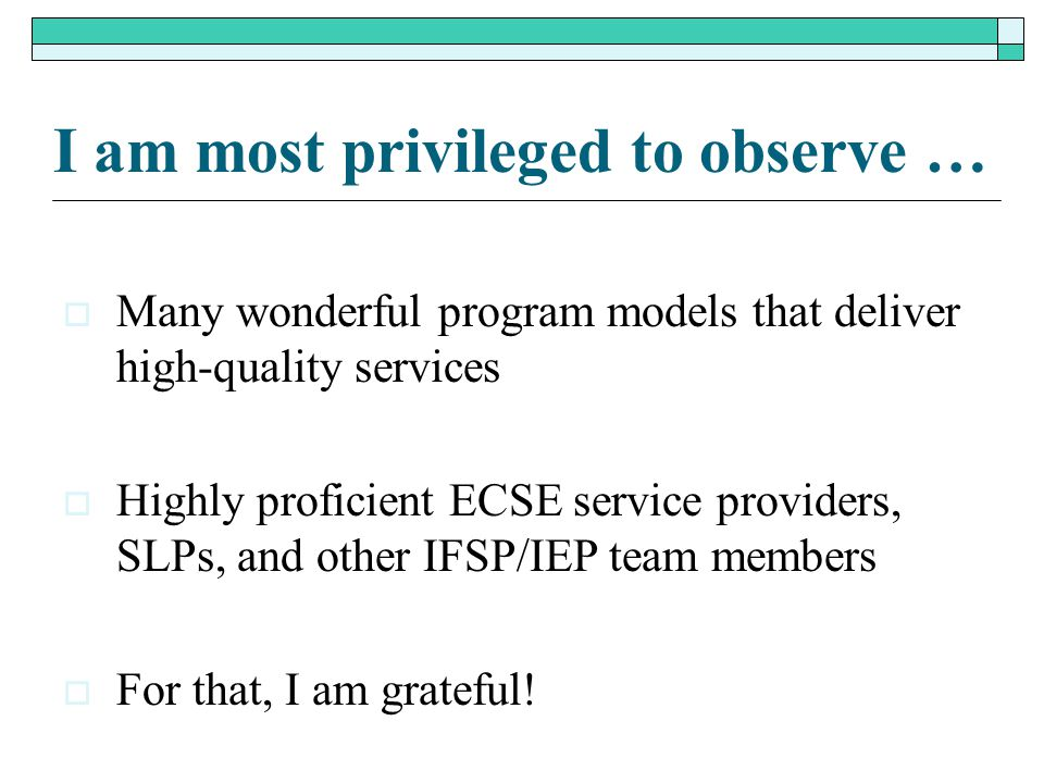 I am most privileged to observe …