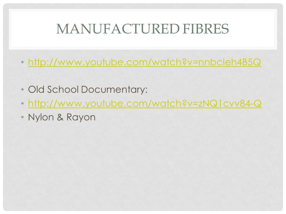 Manufactured Fibres http://www.youtube.com/watch v=nnbcIeh4B5Q