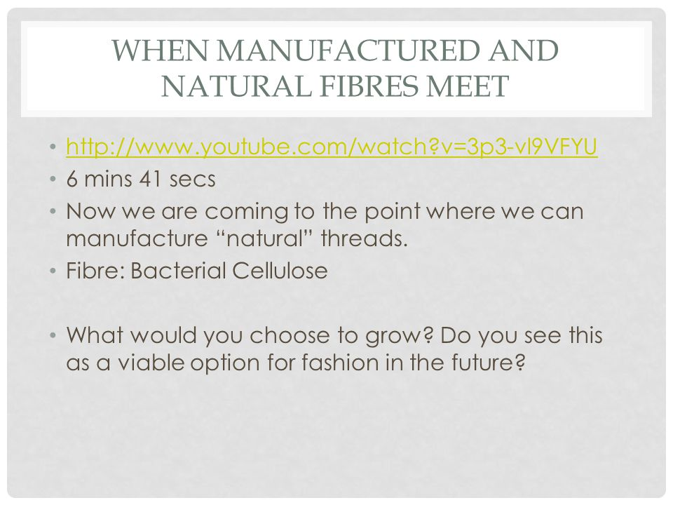When manufactured and natural fibres meet
