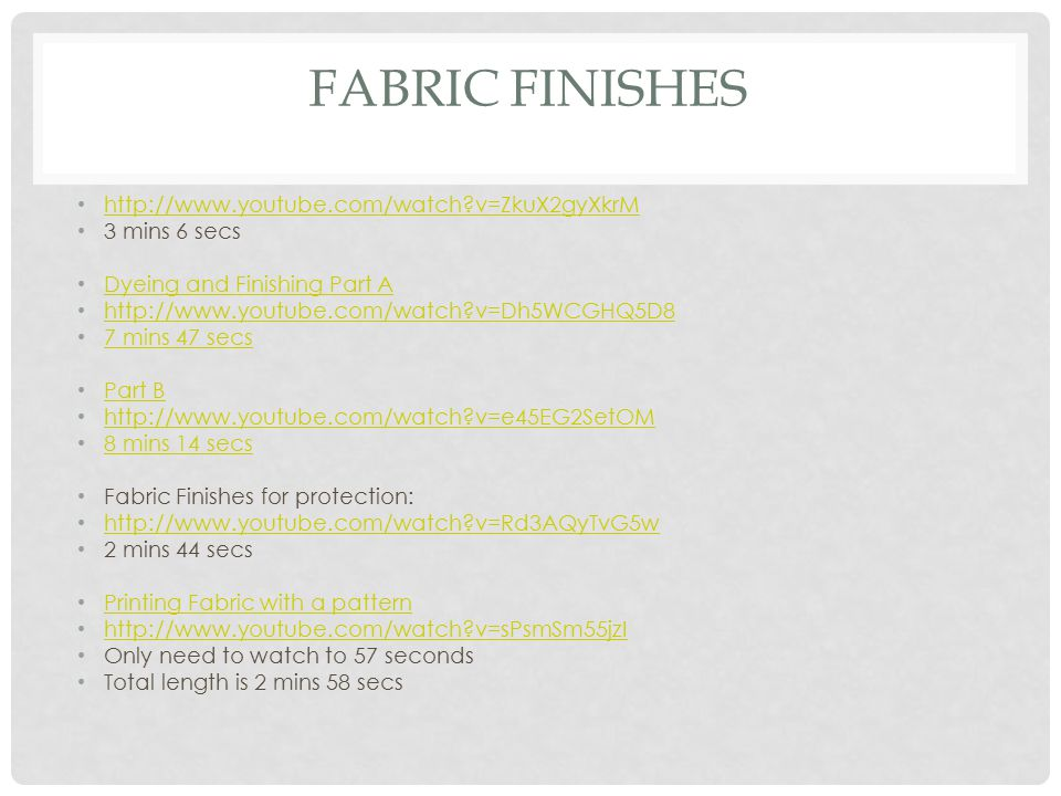 Fabric Finishes http://www.youtube.com/watch v=ZkuX2gyXkrM