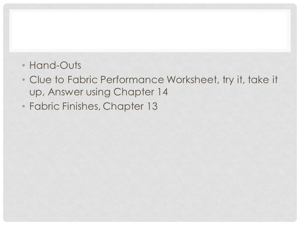 Hand-Outs Clue to Fabric Performance Worksheet, try it, take it up, Answer using Chapter 14.