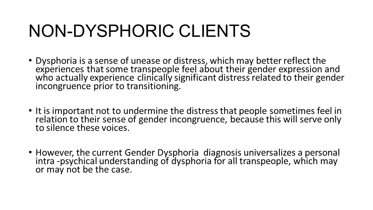 NON-DYSPHORIC CLIENTS