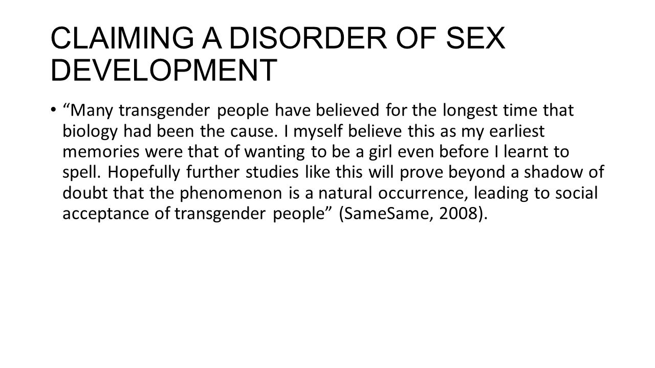 CLAIMING A DISORDER OF SEX DEVELOPMENT