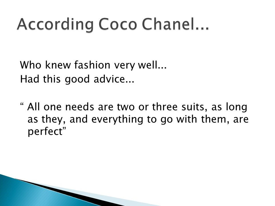 According Coco Chanel...