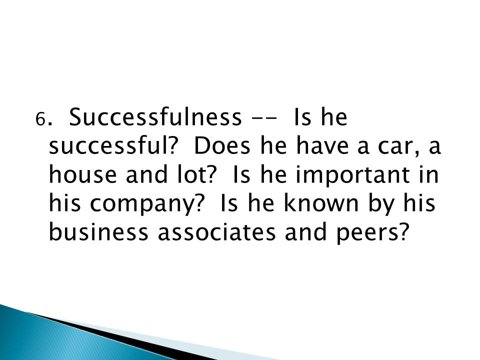 6. Successfulness -- Is he successful