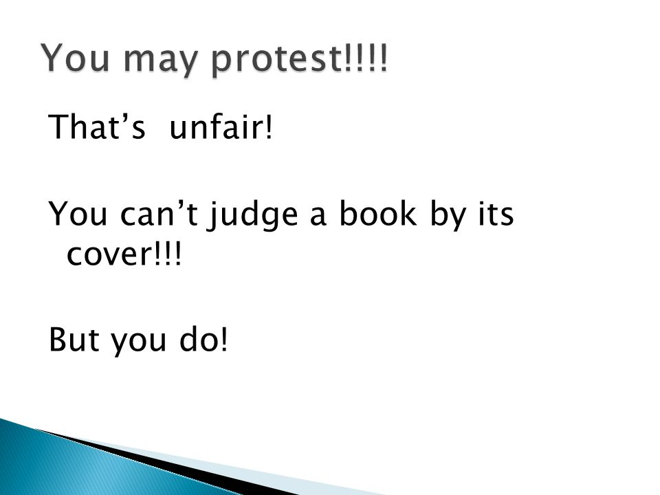 You may protest!!!! That's unfair!