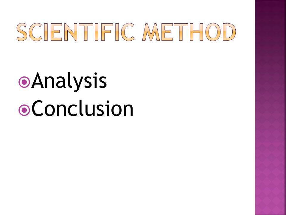 Scientific method Analysis Conclusion