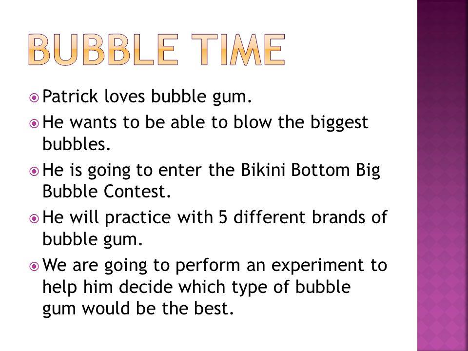 Bubble Time Patrick loves bubble gum.