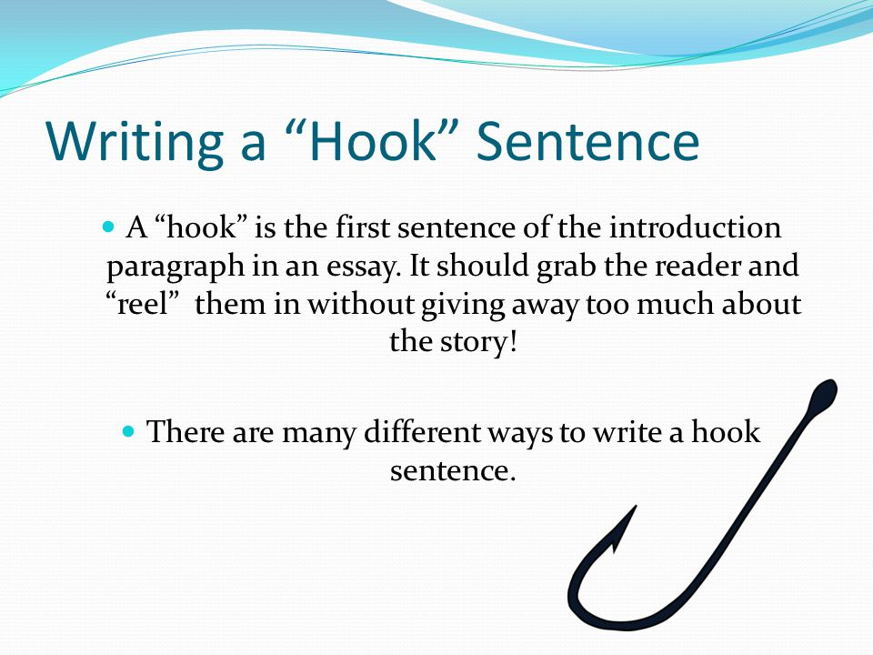 essay hook introduction An essay hook is a good way to start an essay, because it will affect how your reader will interact with your piece as a whole if they find that your introduction is.
