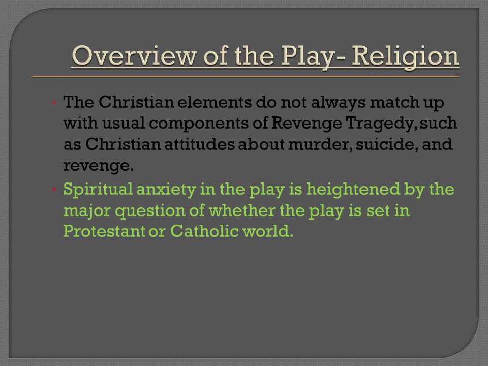 Overview of the Play- Religion