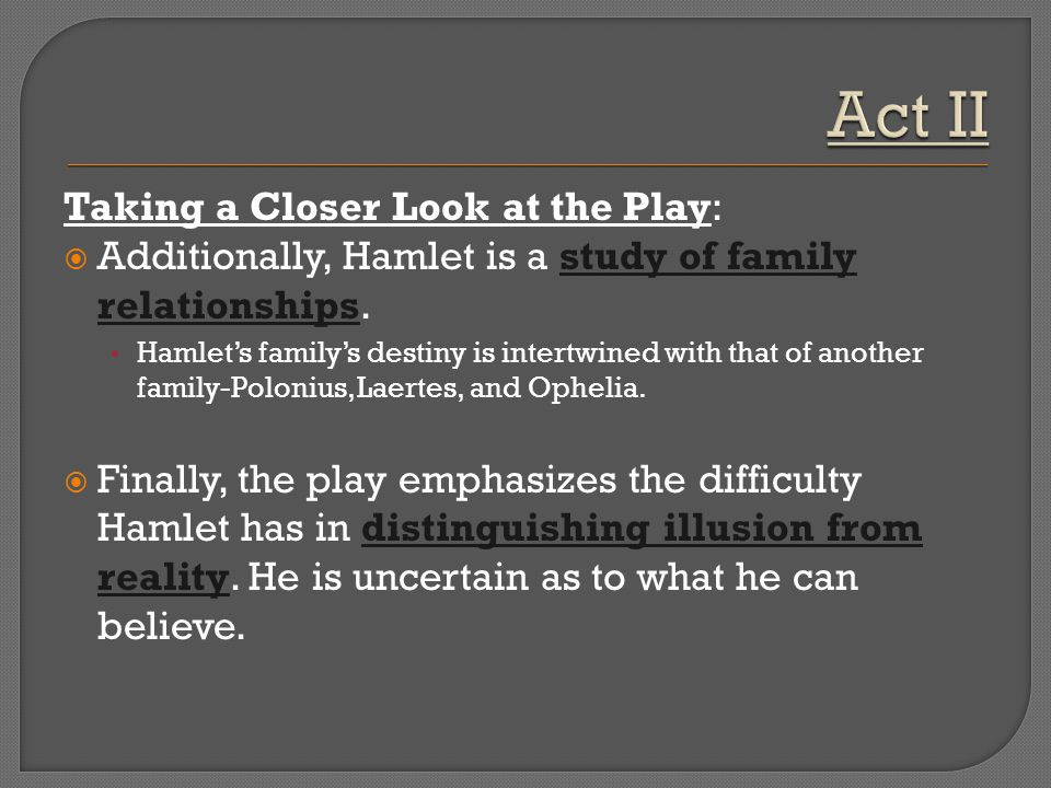 Act II Taking a Closer Look at the Play: