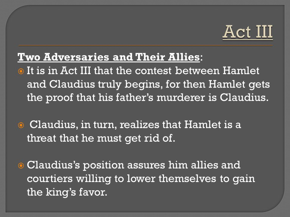 Act III Two Adversaries and Their Allies: