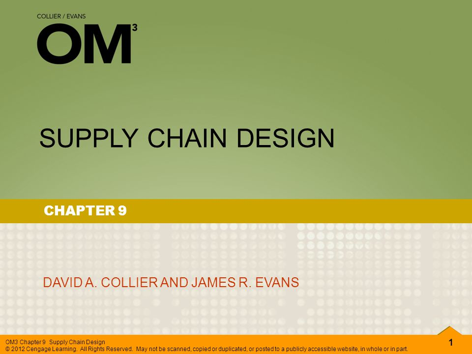 SUPPLY CHAIN DESIGN CHAPTER 9 DAVID A. COLLIER AND JAMES R. EVANS
