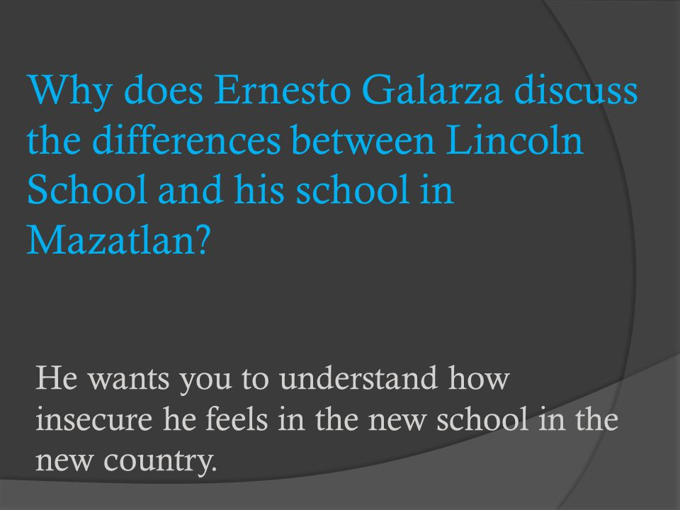 Why does Ernesto Galarza discuss the differences between Lincoln School and his school in Mazatlan