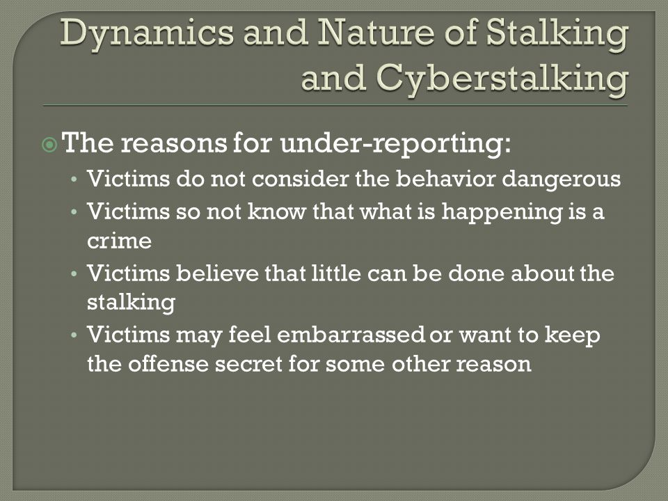 Dynamics and Nature of Stalking and Cyberstalking