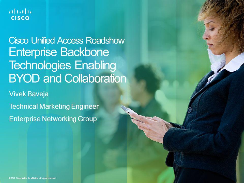 Vivek Baveja Technical Marketing Engineer Enterprise Networking Group