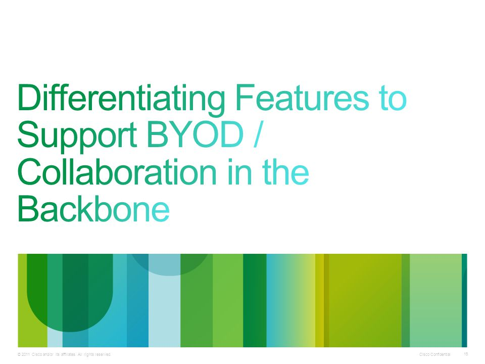 Differentiating Features to Support BYOD / Collaboration in the Backbone