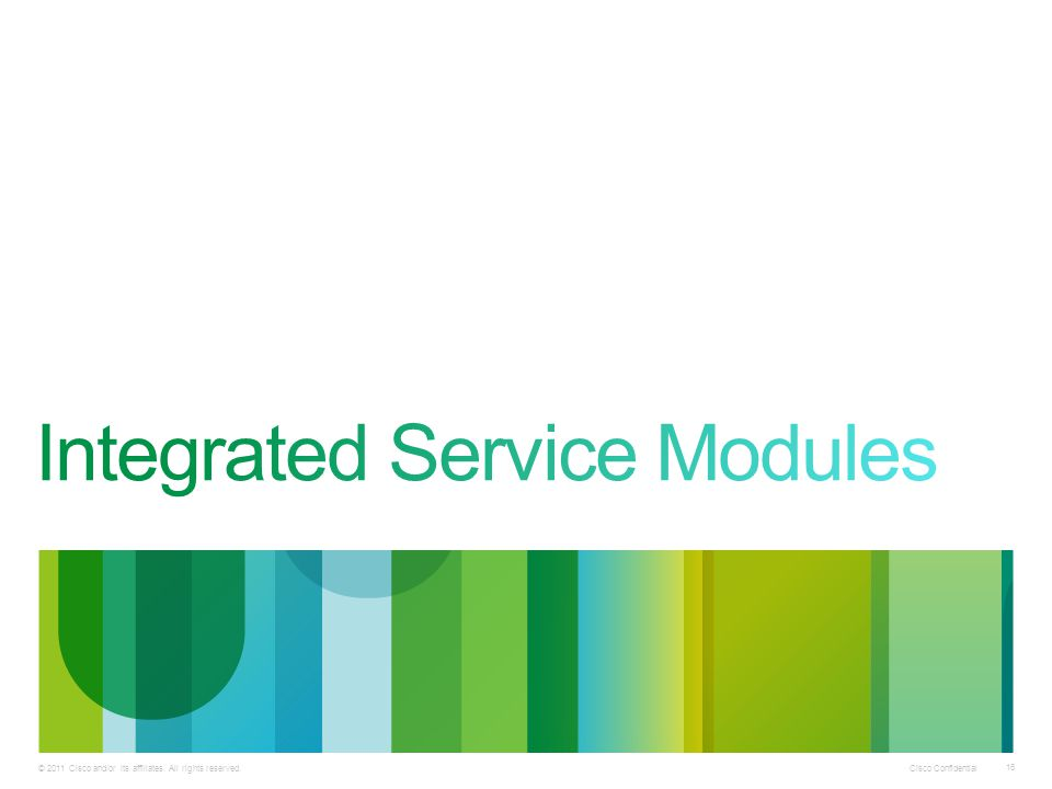 Integrated Service Modules