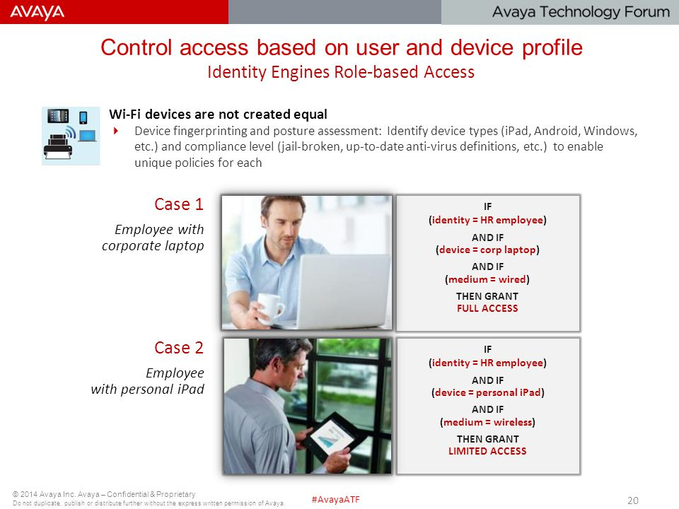 Control access based on user and device profile Identity Engines Role-based Access